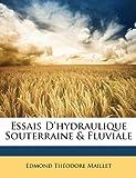 echange, troc Edmond Thodore Maillet - Essais D'Hydraulique Souterraine & Fluviale