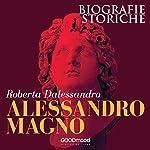 Alessandro Magno | Roberta Dalessandro