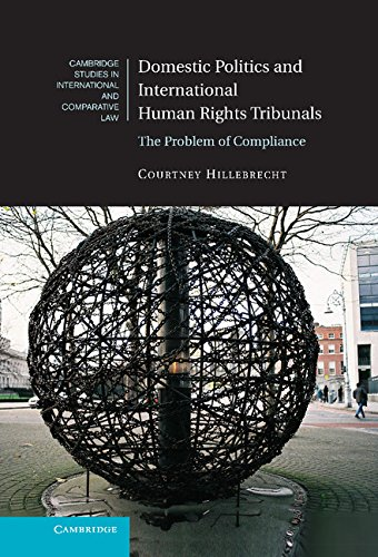 Domestic Politics and International Human Rights Tribunals: The Problem of Compliance (Cambridge Studies in International and Comparative Law)