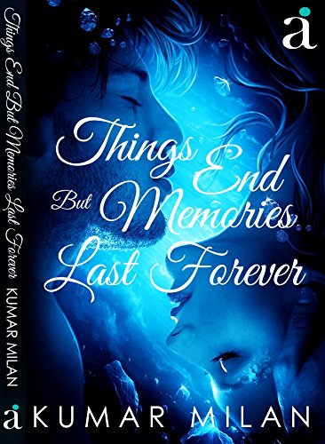Things End But Memories Last Forever: Things end, People change. But memories lasts forever...<3 PDF