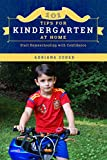 101 Tips For Kindergarten At Home: Start Homeschooling with Confidence (How to Homeschool Book 2)