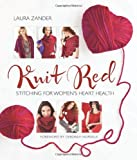 img - for Knit Red: Stitching for Women's Heart Health (Stitch Red) book / textbook / text book