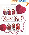 Knit Red: Stitching for Women's Heart...