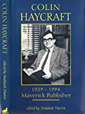img - for Colin Haycraft, 1929-94: Maverick Publisher book / textbook / text book