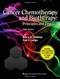 Bruce A. Chabner Cancer Chemotherapy and Biotherapy: Principles and Practice