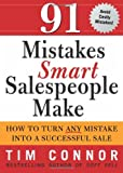 91 Mistakes Smart Salespeople Make: How to Turn Any Mistake into a Successful Sale (140220812X) by Tim Connor