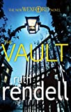 Ruth Rendell The Vault: (A Wexford Case)