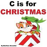 C is for Christmas ~ Sharlene Alexander