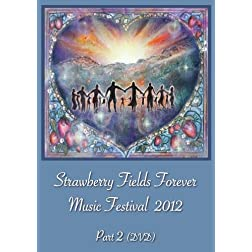Strawberry Fields Forever Music Festival 2012 Part 2