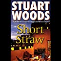 Short Straw (       UNABRIDGED) by Stuart Woods Narrated by Michael Kramer