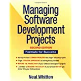 Managing Software Development Projects: Formula for Success, New Edition