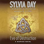 Eve of Destruction: Marked, Book 2 (       UNABRIDGED) by Sylvia Day Narrated by Jill Redfield