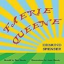 Faerie Queene Hörbuch von Edmund Spenser, Ben Shealy Gesprochen von: Ben Shealy
