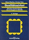Qualitätszirkel: Effektive Problemlösung durch Gruppen im Betrieb (Praxiswissen Wirtschaft)