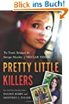 Pretty Little Killers: The Truth Behi...