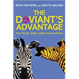 The Deviant's Advantage: How Fringe Ideas Create Mass Markets
