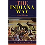 The Indiana Way: A State History Later Printing Edition by Madison, James H. [1990]