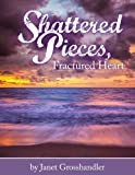 img - for Shattered Pieces, Fractured Heart book / textbook / text book