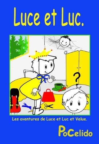 Couverture du livre Luce et Luc et Velue: Luce et Luc (Les aventures de Luce et Luc et Velue. t. 4)