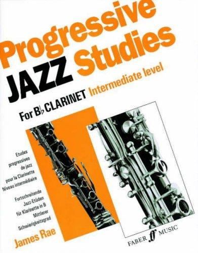 Progressive Jazz Studies for B-Flat Clarinet, Intermediate Level/Etudes Progressives de Jazz Pour Clarinette - Niveau Intermediaire/Fortschreitende Ja