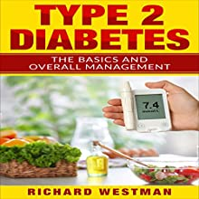 Type 2 Diabetes: The Basics and Overall Management Audiobook by Richard Westman Narrated by Mark Rossman