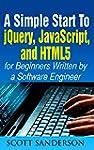 jQuery, JavaScript, and HTML5: A Simp...
