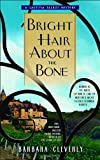 Bright Hair About the Bone (Leatitia Talbot Mysteries, No. 2) (0385339895) by Cleverly, Barbara