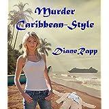 Murder Caribbean-Style (High Seas Mystery Series Book 1) ~ Diane Rapp