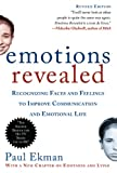 Emotions Revealed, Second Edition: Recognizing Faces and Feelings to Improve Communication and Emoti by Paul Ekman Ph.D.