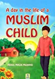 A Day in the Life of a Muslim Child (English Edition)