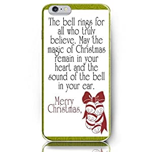 OUO Snap-On Protective Hard Cover - The bell rings for all who truly believe May the magic of Christmas remain in your heart and the sound of the bell in your ear - 4.7 Inch Apple iPhone 6 Case Inspirational and motivational life quotes