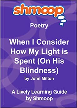 when i consider how my light is spent analysis Find all available study guides and summaries for when i consider how my light is spent (on his blindness) by john milton if there is a sparknotes, shmoop, or cliff.