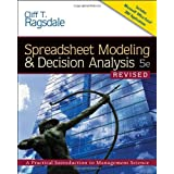 Spreadsheet Modeling & Decision Analysis: A Practical Introduction to Management Science, Revised (with Interactive Video Skillbuilder CD-ROM, ... 2007, Crystal Ball Pro Printed Access Card) ~ Cliff T. Ragsdale