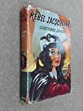img - for Rebel Jacqueline book / textbook / text book