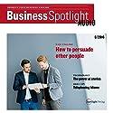 Business Spotlight Audio - Persuading people. 06/16: Business Englisch lernen - Andere überzeugen Hörbuch von  div. Gesprochen von:  div.