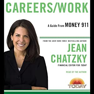 Money 911: Careers/Work | [Jean Chatzky]