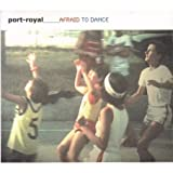 Port-Royal - 2007 - Afraid to Dance [Resonant RESCD024]