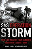 SAS Operation Storm: Nine Men Against Four Hundred in Britain's Secret War (1444726978) by Belfield, Richard