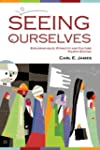 Seeing Ourselves: Exploring Race, Eth...