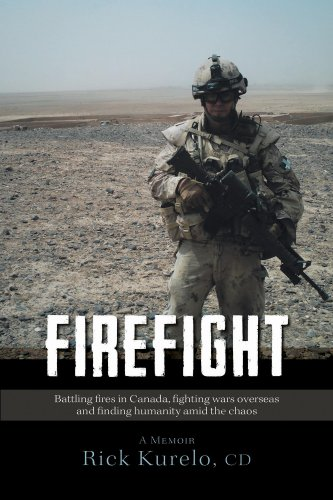 Firefight: Battling fires in Canada, fighting wars overseas and finding humanity amid the chaos PDF