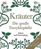 Kräuter - Die große Enzyklopädie: Anbau und Verwendung....