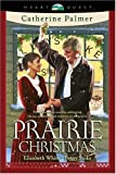 Prairie Christmas: The Christmas Bride/Reforming Seneca Jones/Wishful Thinking (HeartQuest Christmas Anthology)