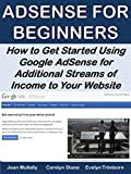 AdSense for Beginners: How to Get Started Using Google AdSense for Additional Streams of Income to Your Website (Marketing Matters)