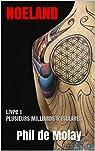 NOELAND: Livre 1 PLUSIEURS MILLIARDS D'ESCLAVES (NOELAND (trilogie)) par Phil de Molay