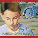 On My Honor (       UNABRIDGED) by Marion Dane Bauer Narrated by Johnny Heller