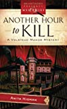 Another Hour To Kill (Volstead Manor Mystery Series #2) (Heartsong Presents Mysteries #30)