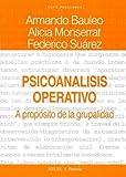 img - for Psicoanalisis Operativo (Spanish Edition) by Armando Bauleo (2005-05-03) book / textbook / text book