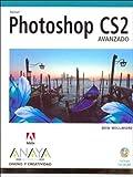 Photoshop Cs2 Avanzado / Adobe Photoshop Cs2 Studio Techniques (Diseno Y Creatividad / Design and Creativity) (Spanish Edition) (8441519854) by Willmore, Ben