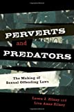 Perverts and Predators: The Making of Sexual Offending Laws (Issues in Crime and Justice)