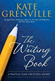 Writing Book: A Practical Guide for Fiction Writers (1742377025) by Grenville, Kate